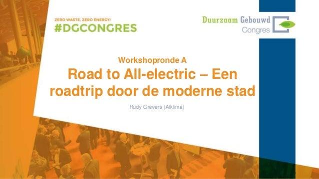 Workshopronde A Road to All-electric – Een roadtrip door de moderne stad Rudy Grevers (Alklima)