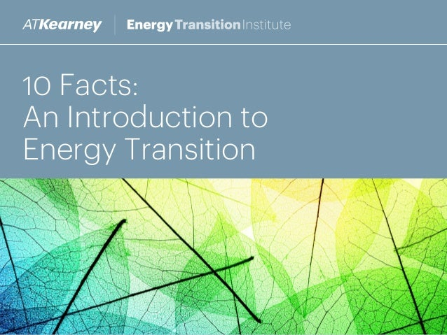 10 Facts: An Introduction to Energy Transition