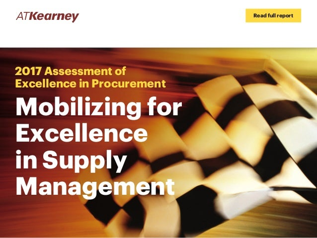 Read full report 2017 Assessment of Excellence in Procurement Mobilizing for Excellence in Supply Management