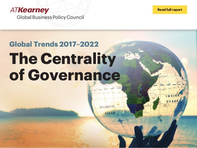 Global Trends 2017–2022 The Centrality of Governance Read full report