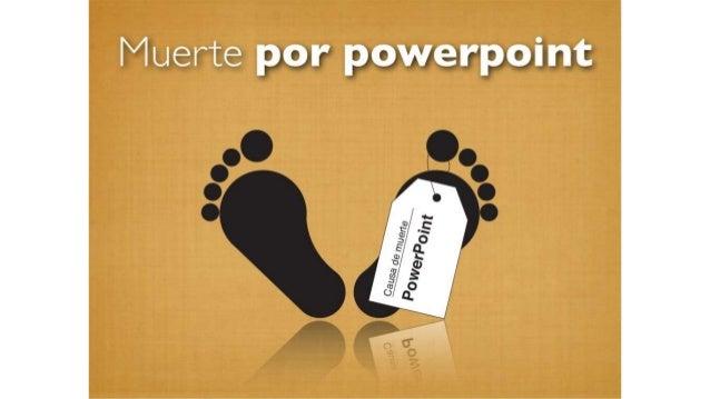 A. muerte por powerpoint