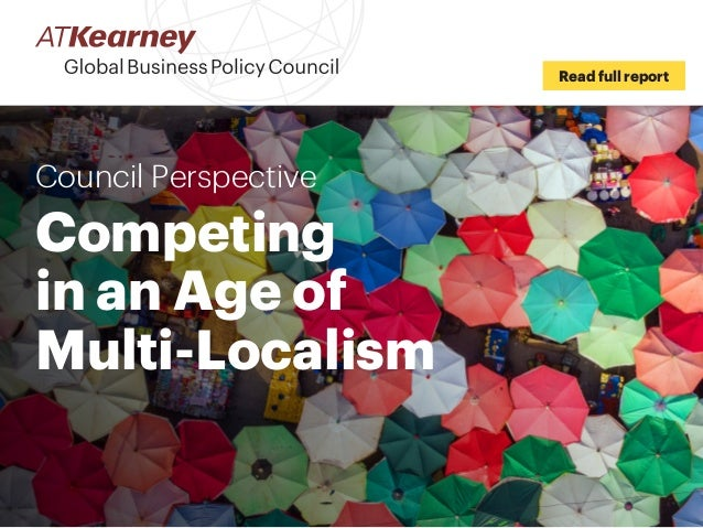 Council Perspective Competing in an Age of Multi-Localism Read full report