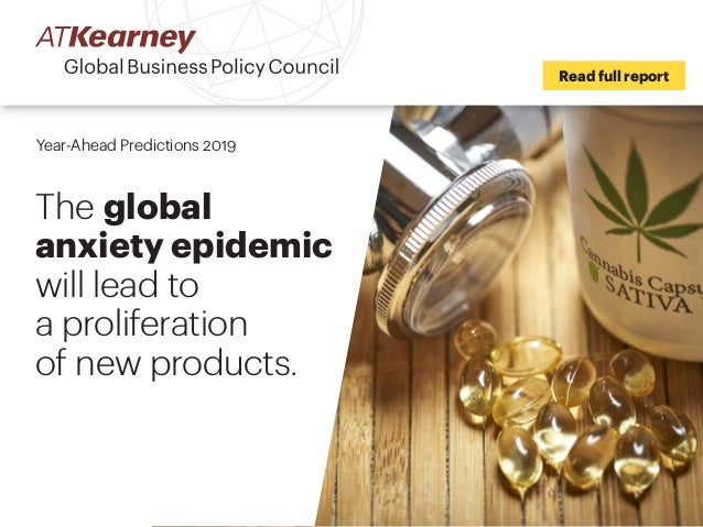 Read full report Year-Ahead Predictions 2019 The global anxiety epidemic will lead to a proliferation of new products.