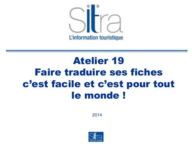 Atelier 19 Faire traduire ses fiches c'est facile et c'est pour tout le monde ! 2014