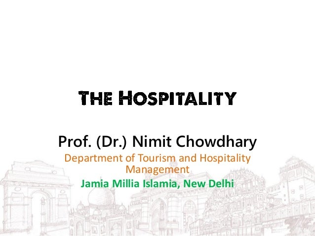 Prof. (Dr.) Nimit Chowdhary Department of Tourism and Hospitality Management Jamia Millia Islamia, New Delhi