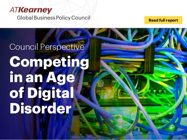 Council Perspective Competing in an Age of Digital Disorder Read full report