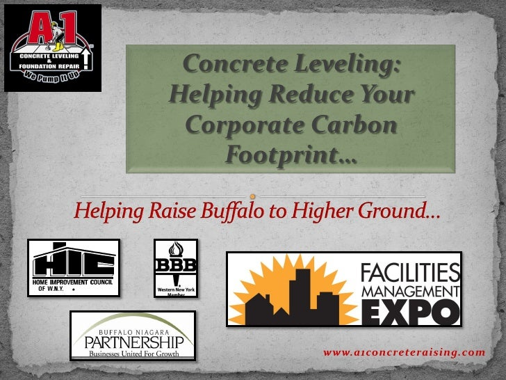 Concrete Leveling: Helping Reduce Your  Corporate Carbon     Footprint…                www.a1concreteraising.com
