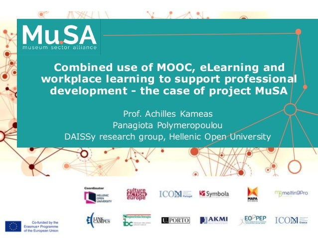 Combined use of MOOC, eLearning and workplace learning to support professional development - the case of project MuSA Prof...