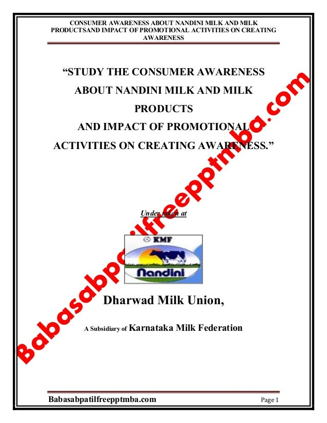 CONSUMER AWARENESS ABOUT NANDINI MILK AND MILK PRODUCTSAND IMPACT OF PROMOTIONAL ACTIVITIES ON CREATING AWARENESS Babasabp...