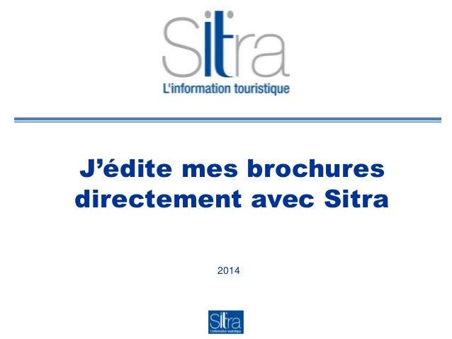 J'édite mes brochures directement avec Sitra 2014