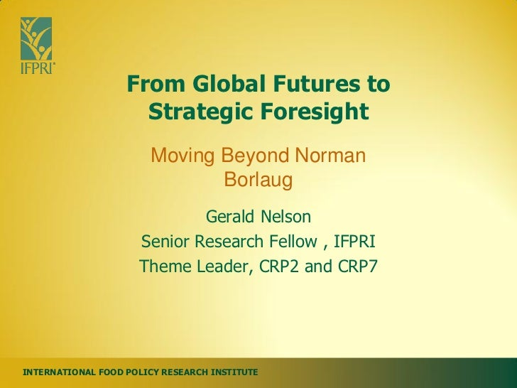 From Global Futures to                     Strategic Foresight                       Moving Beyond Norman                 ...