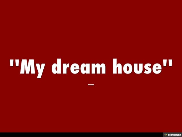 39 39 my dream house 39 39 for Build your own net dream