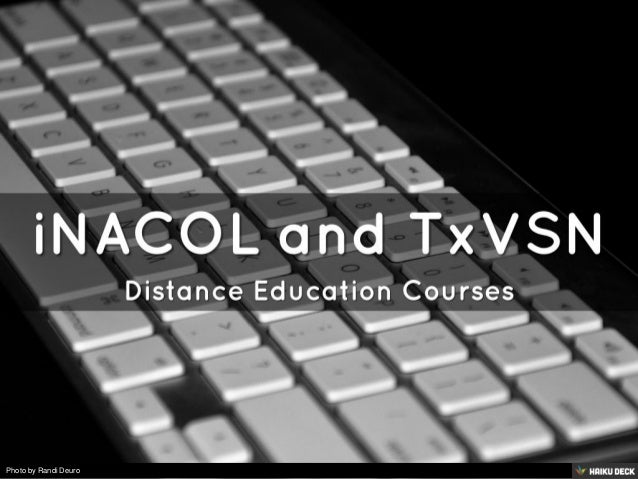 iNACOL and TxVSN <br>Distance Education Courses<br>