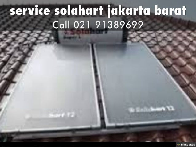 service solahart jakarta barat <br>Call 021 91389699<br>