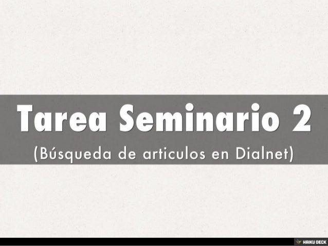 Tarea Seminario 2 <br>(Búsqueda de articulos en Dialnet)<br>