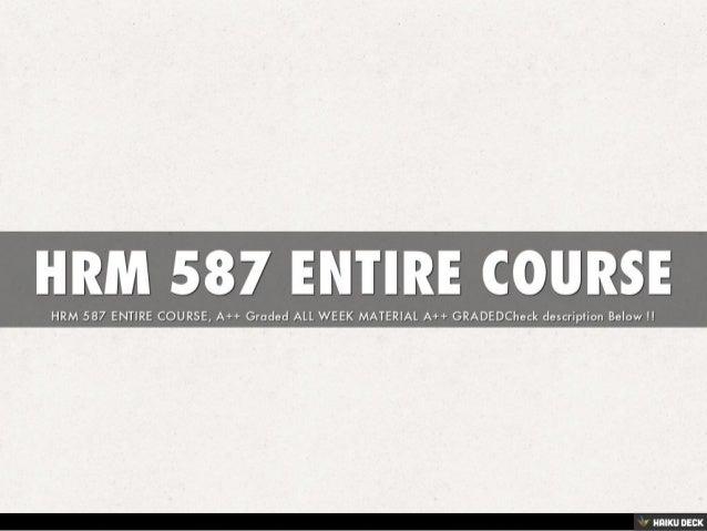 HRM 587 ENTIRE COURSE