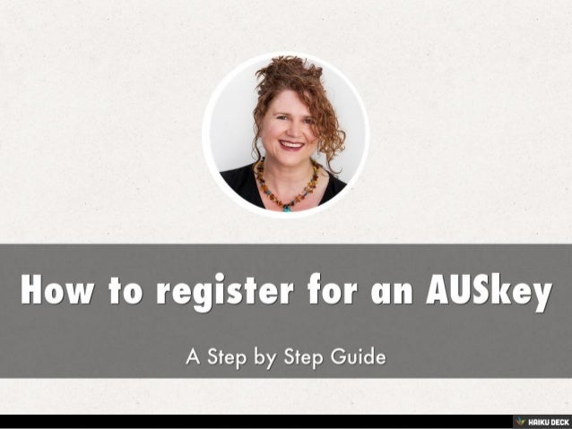 How to register for an AUSkey <br>A Step by Step Guide<br>