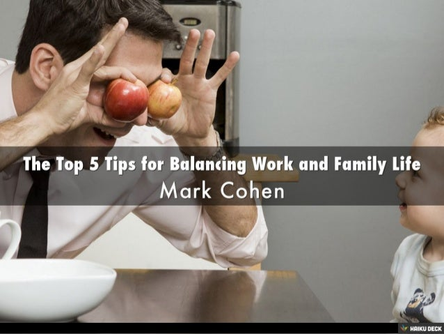 balancing work and family Teach your staff how to balance work and family life and ensure less stress, more energy and a happier work force the tips and techniques shared in our balancing work & family workshop ensure higher job satisfaction.