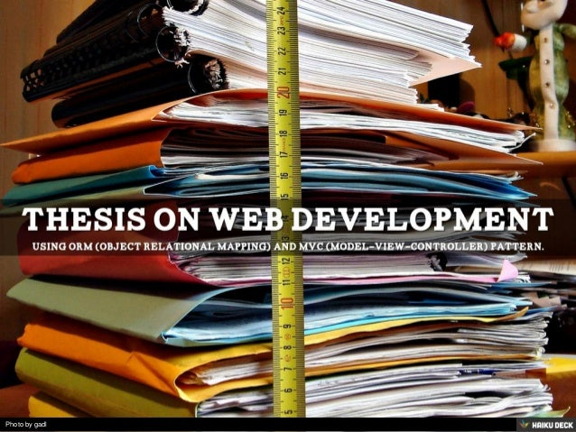 thesis on web development Even with thesis writers on your side completing a dissertation up to the mark is a tedious and nerve-wracking endeavor lots of students get lost in tons of.