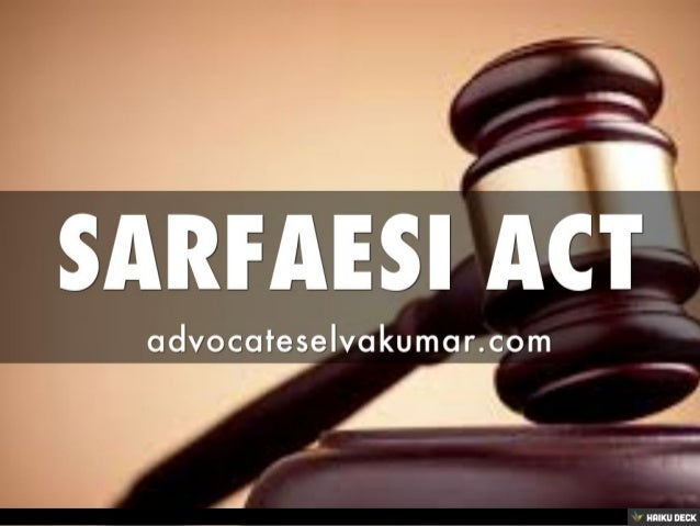 sarfaesi act Section 14(1)(c) of the insolvency and bankruptcy code, 2016 clearly provides that during the insolvency resolution process as defined in the code, the code takes precedence over the drt act.