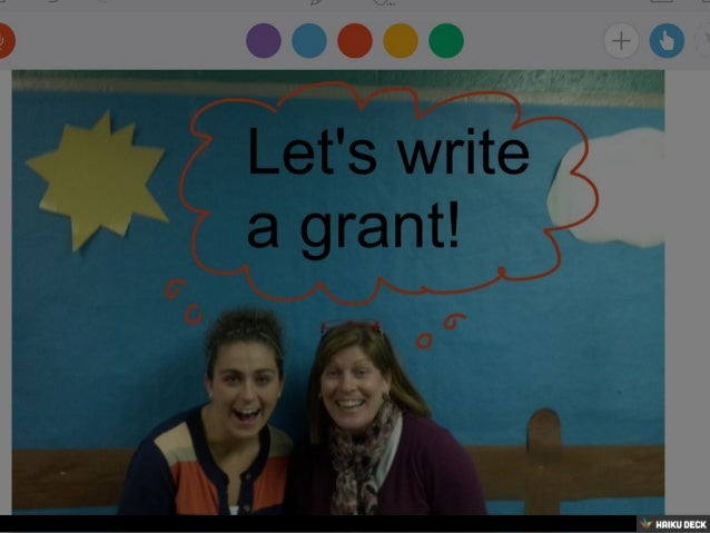 grant writing 101 Grant writer your organization will need either: ❖ an approved fundraising  plan ❖ a strategic plan with fund development efforts identified ❖ a prioritized.
