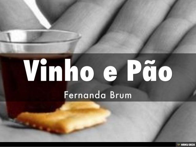 Vinho E Pao