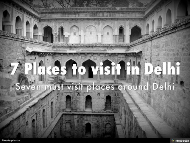 7 Places to visit in Delhi <br>Seven must visit places around Delhi<br>
