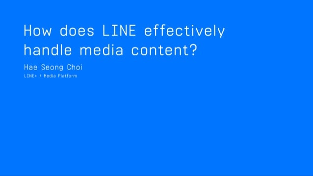 HOW DOES LINE EFFECTIVELY HANDLE MEDIA CONTENT?