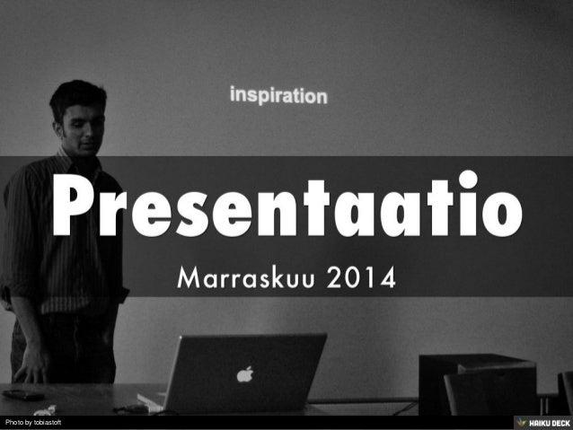 Presentaatio <br>Marraskuu 2014<br>