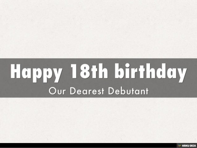 Happy 18th birthday <br>Our Dearest Debutant<br>