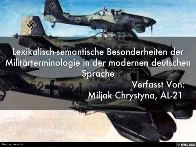 Lexikalisch-semantische Besonderheiten der Militärterminologie in der modernen deutschen Sprache<br>                      ...