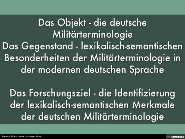 Lexikalisch-semantische Besonderheiten der Militärterminologie in der modernen deutschen Sprache                                               Verfasst Von:                              Miljak Chrystyna, AL-21 Slide 3
