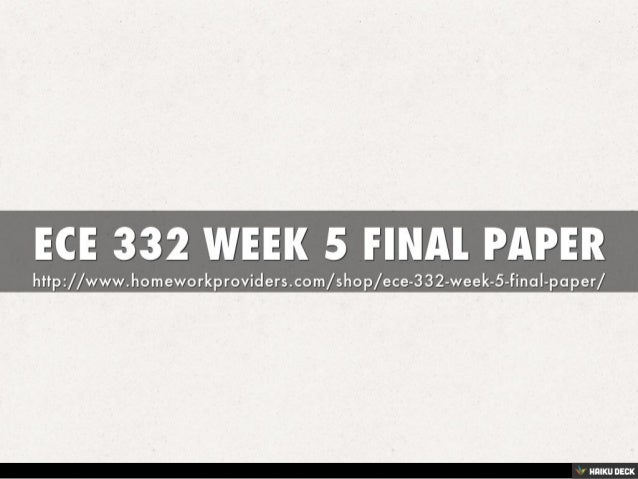 ece 332 final Ece 332 week 5 final paper to purchase this material click below link:- for more tutorials click below link:- for the final project, you will demonstrate your understanding of the material in this course by developing a classroom plan for either an infant.