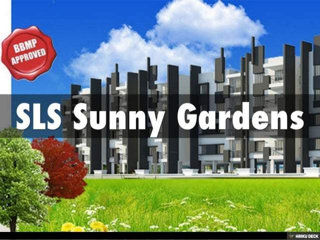 SLS Sunny Gardens. Inspired? Create Your Own Haiku Deck Presentation On  SlideShare!