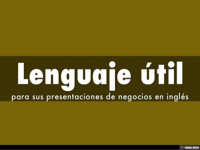 lenguaje  u00fatil para presentaciones de negocios en ingl u00e9s