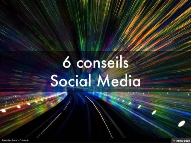 6 conseils <br>Social Media<br>