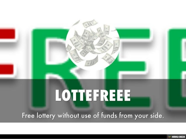 LOTTEFREEE <br>Free lottery without use of funds from your side.<br>