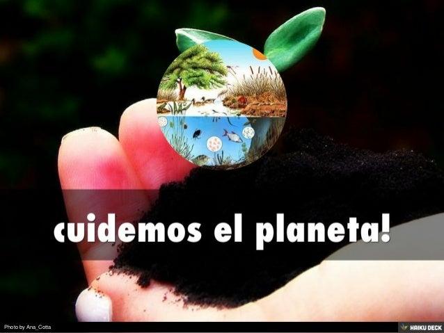 cuidemos el planeta!<br>