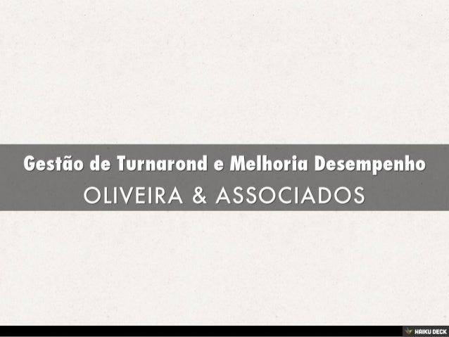 Gestão de Turnarond e Melhoria Desempenho <br>OLIVEIRA & ASSOCIADOS<br>