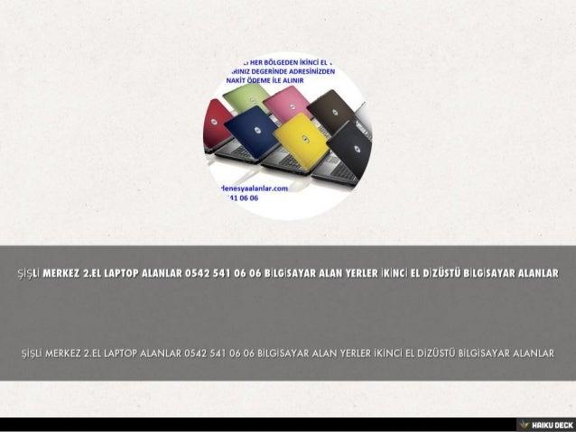 MASLAK 2.EL LAPTOP ALANLAR 0542 541 06 06 BİLGİSAYAR ALAN YERLER İKİNCİ EL DİZÜSTÜ BİLGİSAYAR ALANLAR Click to Edit Slide 2
