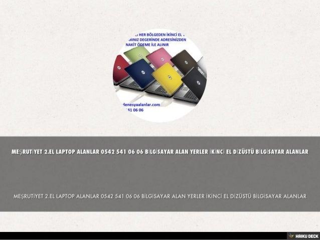 MASLAK 2.EL LAPTOP ALANLAR 0542 541 06 06 BİLGİSAYAR ALAN YERLER İKİNCİ EL DİZÜSTÜ BİLGİSAYAR ALANLAR Click to Edit Slide 3