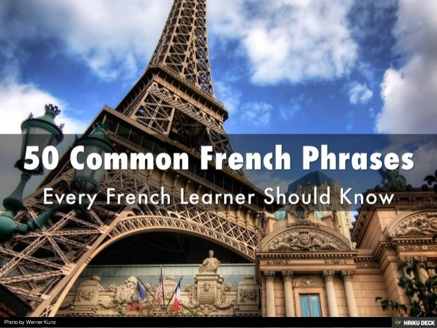 50 Common French Phrases <br>Every French Learner Should Know<br>