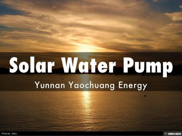 Solar Water Pump <br>Yunnan Yaochuang Energy<br>