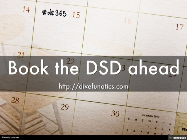 Book the DSD ahead <br>http://divefunatics.com<br>