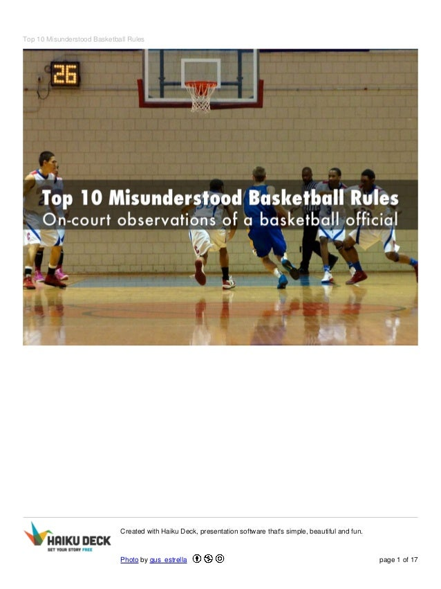 Top 10 Misunderstood Basketball Rules Created with Haiku Deck, presentation software that's simple, beautiful and fun. Pho...