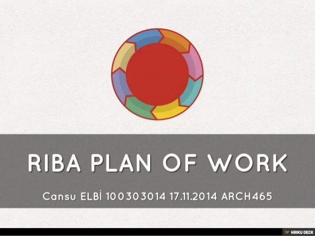 RIBA PLAN OF WORK <br>Cansu ELBİ 100303014 17.11.2014 ARCH465<br>