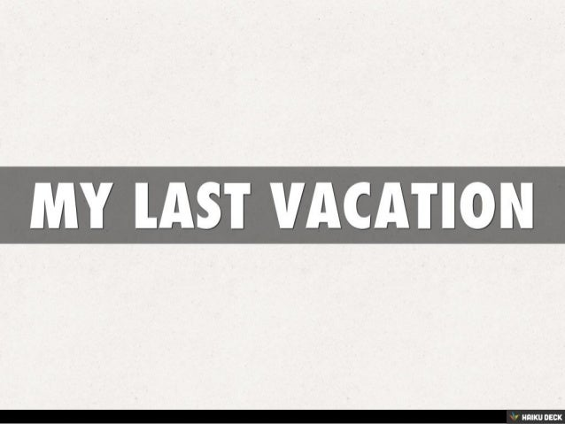 Lesson 10: My Last Vacation