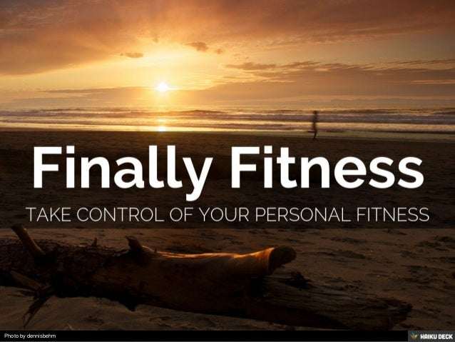 Finally Fitness <br>Take Control Of Your Personal Fitness<br>