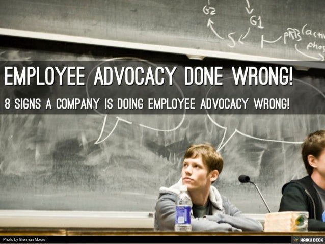 Employee Advocacy Done Wrong! <br>8 signs a company is doing employee advocacy wrong!<br>