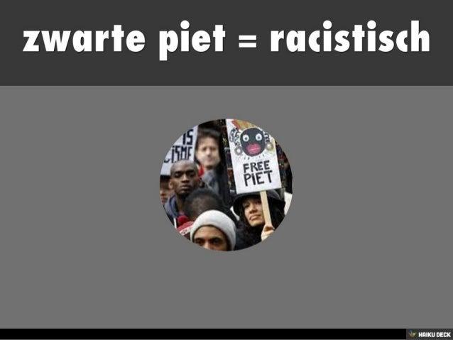 zwarte piet = racistisch<br>